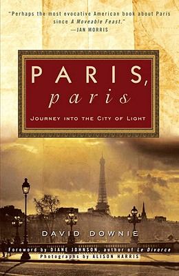 Paris, Paris By Downie, David/ Johnson, Diane (FRW)